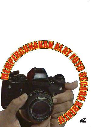 Mempergunakan Alat Foto secara Kreatif